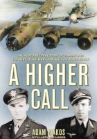 A Higher Call: An Incredible True Story of Combat
