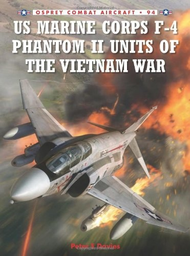 Peter Davies - US Marine Corps F-4 Phantom II Units of the Vietnam War