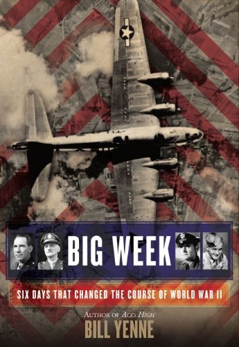 Bill Yenne - Iso Viikko: Kuusi Päivää, joka Muutti Aikana World War II