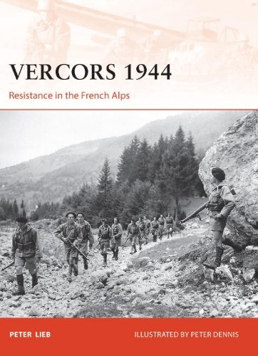 Peter Lieb - Vercors 1944: Resistance in the French Alps