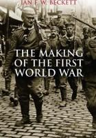 Ian F. W. Beckett - Die Entstehung des Ersten Weltkriegs