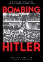 Hellmut G. Haasis - Bombningen Hitler
