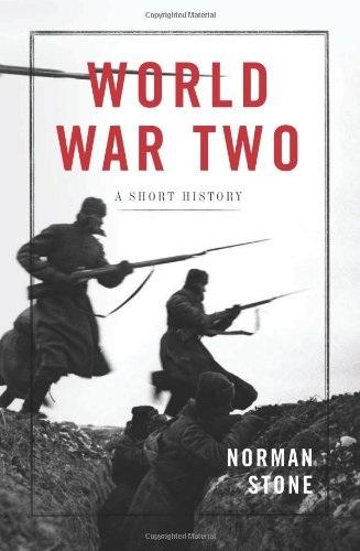 Norman Stone - Druhá Světová Válka: Krátká Historie