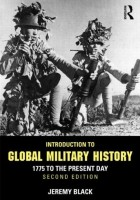Jeremy Black - Introduction to Global Military History: 1775 to the Present Day