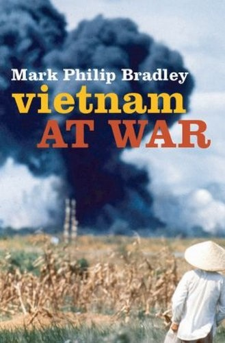 Mark Philip Bradley - Vietnam in Oorlog