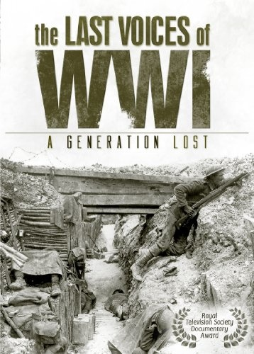 Various - The Last Voices of WWI - A Generation Lost
