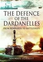 迈克尔*福雷斯特-辩方的达达尼尔:从轰击到战舰