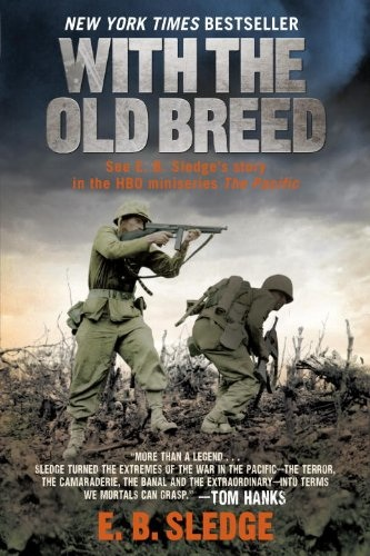 E. B. Sledge - With the Old Breed: At Peleliu and Okinawa
