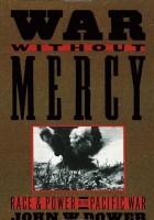 Джон в. Дауэр - война без милосердия: гонка и власть в войне на Тихом океане