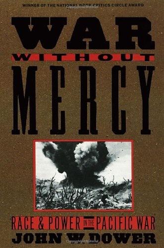 Джон ст. Дауэр - війна без милосердя: гонка і влада під час Тихоокеанської війни