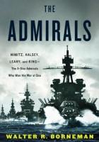 Walter R. Borneman - Admirals: Nimitz, Halsey, Leahy, och Konungen--Fem-Stjärniga Amiraler Som Vann Kriget till Sjöss