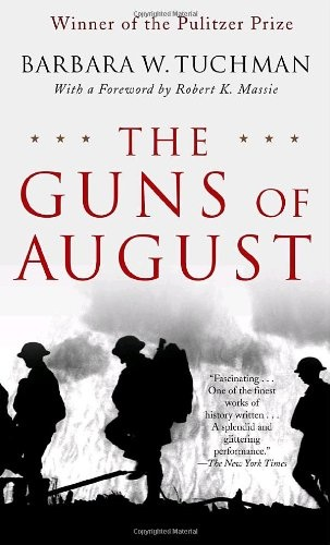 Barbara W. Tuchman - The Guns of August: The Pulitzer Prize-Winning Classic About the Outbreak of World War I
