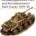 German Armoured Cars and Reconnaissance Half-Tracks 1939–45 - NEW VANGUARD 29
