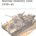 Matilda Infantry Tank 1938-45 - NEW VANGUARD 08