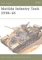 Matilda Infantry Tank 1938–45 - NEW VANGUARD 08