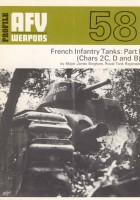 French Infantry Tanks (Chars 2C, D and B) Vol I - AFV Weapons 58