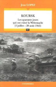 Kursk : Los cuarenta días que han arruinado la Wehrmacht - Jean LOPEZ