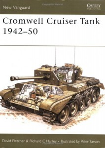 Cromwelli Cruiser Tank 1942-50 - David Fletcher