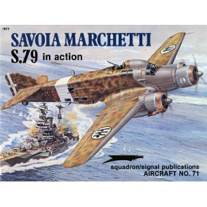 Savoia Marchetti S. 79 - Squadron Signal 71