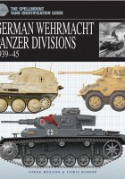 Wehrmacht Panzer Divisions 1939-45: The Essential Tank Identification Guide