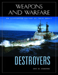 Destroyers An Illustrated History of Their Impact