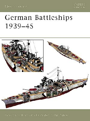 German Battleships 1939-45 - NEW VANGUARD 71