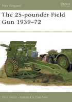 The 25-pounder Field Gun 1939-72 - NEW VANGUARD 48