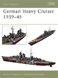 German Heavy Cruisers 1939–45 - NEW VANGUARD 81