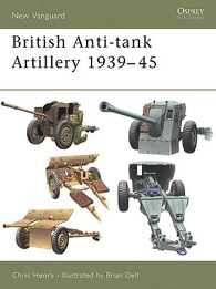 British Anti-tank Artillery 1939-45 - UUSI VANGUARD 98
