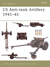 US Anti-tank Artillery 1941-45 - NEW VANGUARD 107