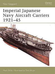 Imperial Japanese Navy Aircraft Carriers 1921–45 - NEW VANGUARD 109