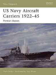 US Navy Aircraft Carriers 1922–45 - NEW VANGUARD 114