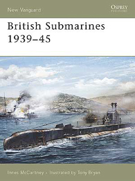 British Submarines 1939–45 - NEW VANGUARD 127