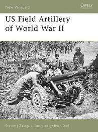 US Field Artillery of World War II - NEW VANGUARD 131