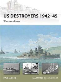 US Destroyers 1942–45: Wartime classes - NEW VANGUARD 165