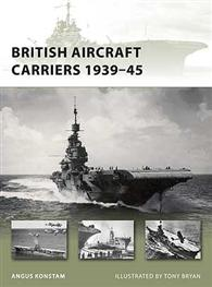 British Aircraft Carriers 1939–45 - NEW VANGUARD 168