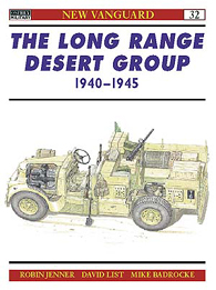 The Long Range Desert Group 1940-1945 - NEW VANGUARD 32