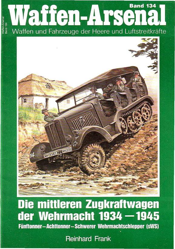 Das waffen arsenal 134 - Die mittleren Zugkraftwagen der Wehrmacht 1934-1945