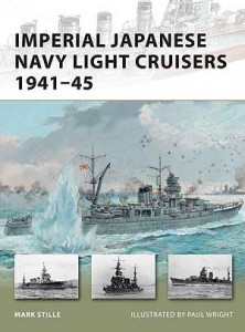 Imperial Japanese Navy Light Cruisers 1941-45 - NEW VANGUARD 187