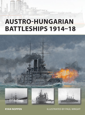 Austro-Hungarian Battleships 1914-18 - NEW VANGUARD 193