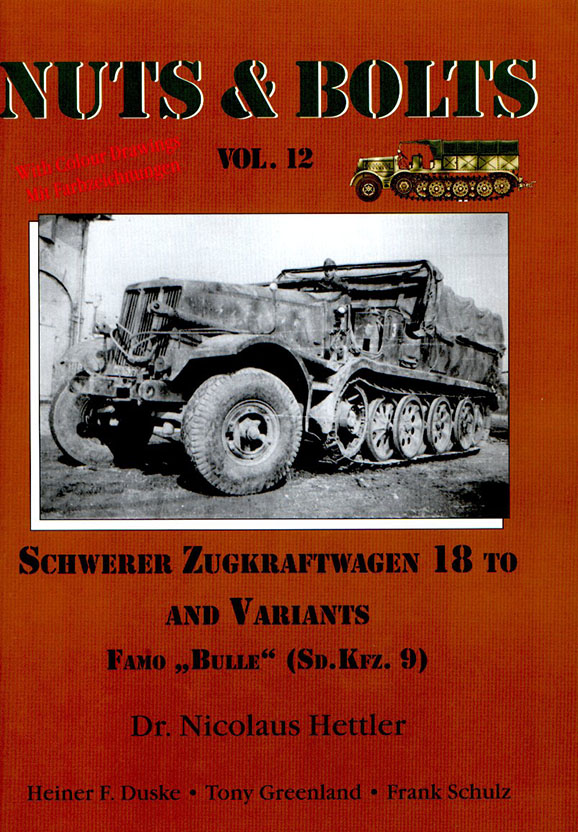 Nuts & Bolts 12 - Pesado De Zugkraftwagen 18 Y Variants (SdKfz 9)