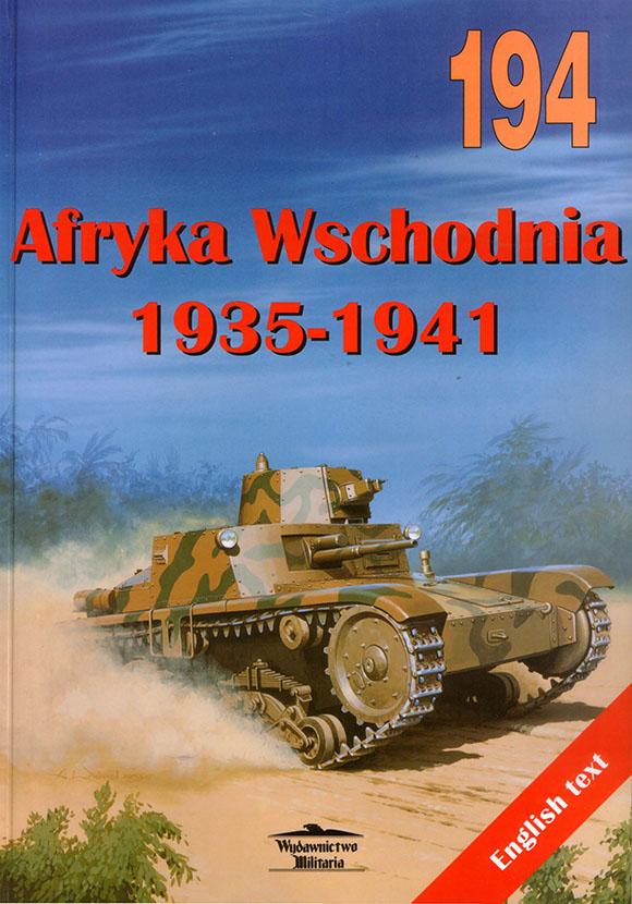 Wydawnictwo Militaria 194 - Afryka Wschodnia 1935-1941