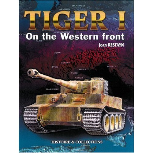 Livre Tiger I en el Frente Occidental - J. Restayn